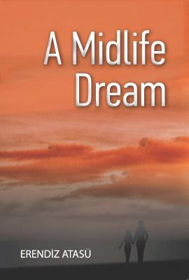 A Midlife Dream Erendiz Atasu